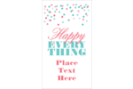 Bring joyful well wishes to custom projects with pre-designed Happy Everything templates.