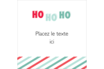« Ho Ho Ho » Étiquettes enveloppantes - gabarit prédéfini. <br/>Utilisez notre logiciel Avery Design & Print Online pour personnaliser facilement la conception.