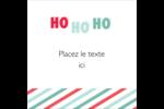 « Ho Ho Ho » Étiquettes carrées - gabarit prédéfini. <br/>Utilisez notre logiciel Avery Design & Print Online pour personnaliser facilement la conception.