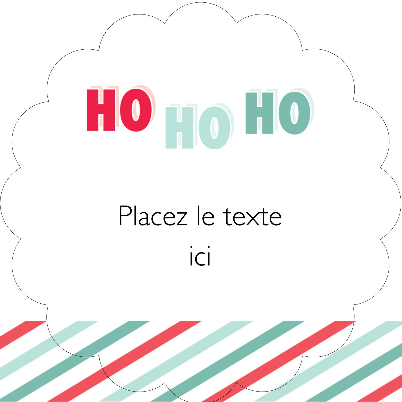 « Ho Ho Ho » Étiquettes rondes - gabarit prédéfini. <br/>Utilisez notre logiciel Avery Design & Print Online pour personnaliser facilement la conception.
