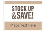 Send a clear message with pre-designed Stock Up And Save templates.