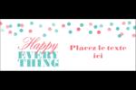 Les gabarits Happy Everything pour votre prochain projet Affichette - gabarit prédéfini. <br/>Utilisez notre logiciel Avery Design & Print Online pour personnaliser facilement la conception.