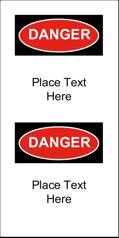 - Danger