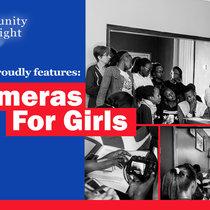 Community Spotlight: Cameras for Girls